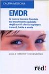EMDR - la nuova tecnica fondata sul movimento guidato degli occhi che fa superare traumi, fobie e ansia